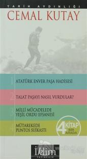 Tarih Aydınlığı  (4 Kitap Bir Arada) Atatürk-Enver Paşa Hadisesi -Talat Paşayı Nasıl Vurdular - Milli Mücadele Yeşil Ordu Efsanesi - Mütarekede Puntos Suikastı