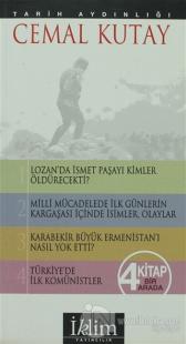 Tarih Aydınlığı (4 Kitap Bir Arada)  Lozan'da İsmet Paşayı Kimler Öldürecekti? - Milli Mücadelede İlk Günlerin Kargaşası İçinde İsimler,Olaylar-Karabekir Büyük Ermenistan'ı Nasıl .yok Etti? - Türkiye'de İlk Komünistler