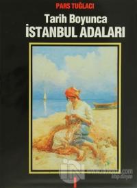 Tarih Boyunca İstanbul Adaları (Ciltli)