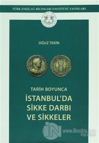 Tarih Boyunca İstanbul'da Sikke Darbı ve Sikkeler