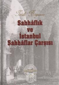 Tarih Boyunca Sahhaflık ve İstanbul Sahhaflar Çarşısı (Ciltli)