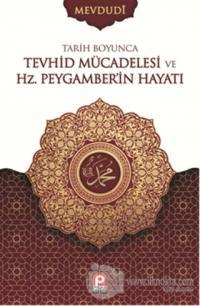 Tarih Boyunca Tevhid Mücadelesi ve Hz. Peygamber'in Hayatı (Ciltli)
