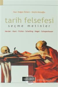 Tarih Felsefesi Seçme Metinler Herder-Kant-Fichte-Schelling-Hegel-Schopenhauer