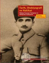 Tarih, Otobiyografi ve Hakikat