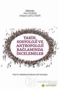 Tarih, Sosyoloji ve Antropoloji Bağlamında İncelemeler
