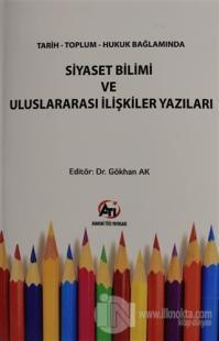 Tarih Toplum Hukuk Bağlamında Siyaset Bilimi ve Uluslararası İlişkiler Yazıları