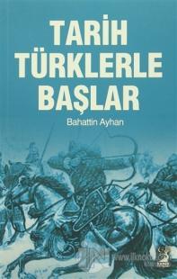 Tarih Türklerle Başlar