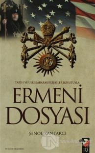 Tarih ve Uluslararası İlişkiler Boyutuyla Ermeni Dosyası