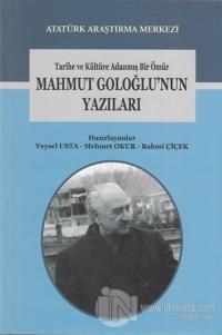 Tarihe ve Kültüre Adanmış Bir Ömür Mahmut Goloğlu'nun Yazıları