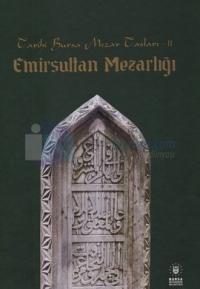 Tarihi Bursa Mezar Taşları 2 - Emirsultan Mezarlığı