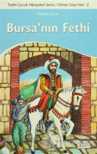 Bursa'nın Fethi - Tarihi Çocuk Hikayeleri Serisi Orhan Gazi Han 2