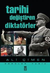 Tarihi Değiştiren Diktatörler