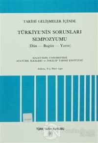 Tarihi Gelişmeler İçinde Türkiye'nin Sorunları Sempozyumu (Dün - Bugün - Yarın)