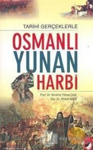 Tarihi Gerçeklerle Osmanlı Yunan Harbi