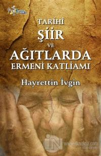 Tarihi Şiir ve Ağıtlarda Ermeni Katliamı