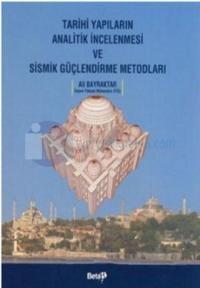 Tarihi Yapıların Analitik İncelenmesi ve Sismik Güçlendirme Metodları