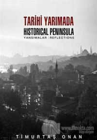 Tarihi Yarımada / Historical Peninsula (Ciltli)