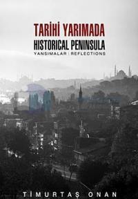 Tarihi Yarımada - Yansımalar