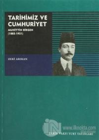 Tarihimiz ve Cumhuriyet Muhittin Birgen (1885-1951)