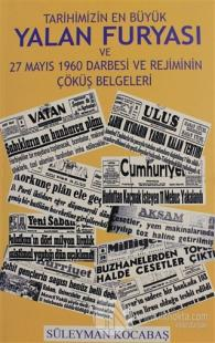 Tarihimizin En Büyük Yalan Furyası ve 27 Mayıs 1960 Darbesi Çöküş Belgeleri