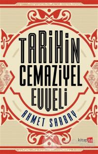 Tarihin Cemaziyel Evveli Ahmet Sarbay