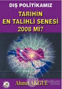 Tarihin En Talihli Senesi 2008 Mi?