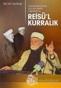 Tarihsel Boyutuyla Kur'an-ı Kerim Öğretimi ve Reisü'l Kurralık
