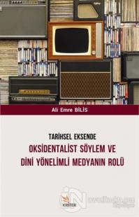 Tarihsel Eksende Oksidentalist Söylem ve Dini Yönelimli Medyanın Rolü
