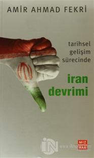 Tarihsel Gelişim Sürecinde İran Devrimi