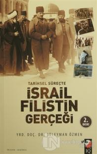 Tarihsel Süreçte İsrail Filistin Gerçeği
