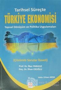 Tarihsel Süreçte Türkiye Ekonomisi Yapısal Dönüşüm ve Politika Uygulamaları