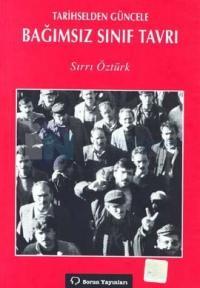 Tarihselden Güncele Bağımsız Sınıf Tavrı
