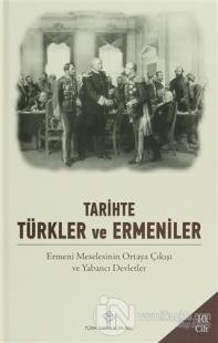 Tarihte Türkler ve Ermeniler Cilt: 10 (Ciltli)