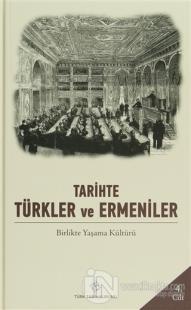 Tarihte Türkler ve Ermeniler Cilt: 4 (Ciltli)