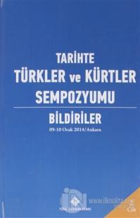 Tarihte Türkler ve Kürtler Sempozyumu Bildiriler Cilt: 2 (Ciltli)