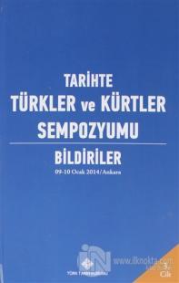 Tarihte Türkler ve Kürtler Sempozyumu Bildiriler Cilt: 3 (Ciltli)