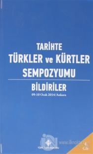 Tarihte Türkler ve Kürtler Sempozyumu Bildiriler Cilt: 4 (Ciltli)