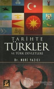 Tarihte Türkler ve Türk Devletleri %22 indirimli Nuri Yazıcı