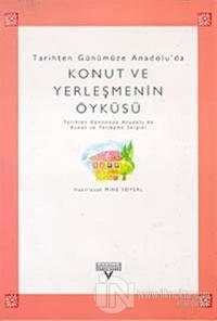 Tarihten Günümüze Anadolu'da Konut ve Yerleşmenin Öyküsü (Tarihten Günümüze Anadolu'da Konut ve Yerleşme Sergisi)