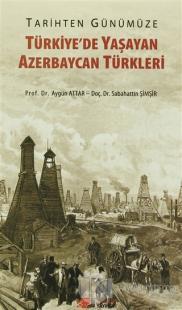 Tarihten Günümüze Türkiye'de Yaşayan Azerbaycan Türkleri