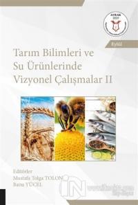Tarım Bilimleri ve Su Ürünlerinde Vizyonel Çalışmalar 2 (AYBAK Eylül 2020)