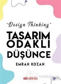 Tasarım Odaklı Düşünce - Design Thinking Emrah Kozan