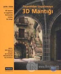 Tasarımdan Uygulamaya 3D Mantığı