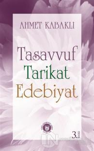 Tasavvuf Tarikat Edebiyat %20 indirimli Ahmet Kabaklı