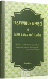Tasavvufun Menşei ve İmam-ı Azam Ebu Hanife