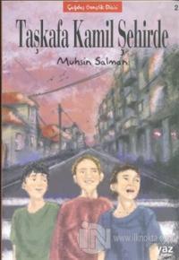 Taşkafa Kamil Şehirde (İkinci Kitap)
