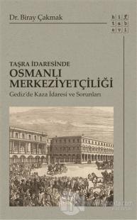 Taşra İdaresinde Osmanlı Merkeziyetçiliği