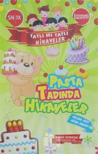 Tatlı Mı Tatlı Hikayeler - Pasta Tadında Hikayeler