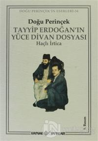 Tayyip Erdoğan'ın Yüce Divan Dosyası