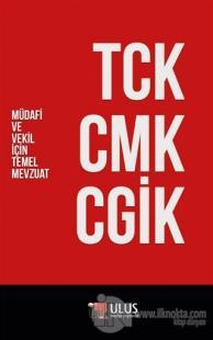 TCK - CMK - CGİK (Müdafi ve Vekil İçin Temel Mevzuat) Feridun Yenisey